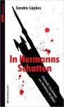 In Hermanns Schatten: Kriminelle Geschichten aus Nordrhein-Westfalen - Sandra Lüpkes