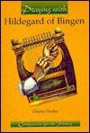 Praying With Hildegard of Bingen - Gloria Durka, Carl Koch, Elaine Kohner