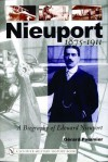 Nieuport: A Biography of Edouard Nieuport, 1875-1911 - Gérard Pommier