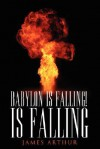 Babylon Is Falling! Is Falling - James Arthur