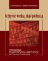Liczby nie wiedzą, skąd pochodzą: Przewodnik po metodologii i statystyce nie tylko dla psychologów - Piotr Francuz, Robert Mackiewicz