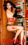 Library Tales: Take 1 Britta's Punishment - Thianna D.