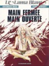 Main Fermee, Main Ouverte (Le Lama Blanc #5) - Alejandro Jodorowsky, Georges Bess