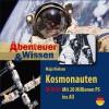 Kosmonauten. Mit 20 Millionen PS ins All (Abenteuer & Wissen) - Maja Nielsen, Daniel Werner, Claudia Mischke, Jürg Löw, headroom Verlag