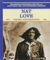 Nat Love: Vaquero Afroamericano: Nat Love: African American Cowboy - Rosen Publishing Group