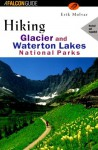 Hiking Glacier and Waterton Lakes National Parks (rev) - Erik Molvar
