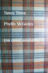 Times Three - Phyllis McGinley