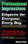 Professional Impressions : Etiquette for Everyone, Every Day - Marjorie Brody