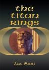 The Titan Rings - Alan Walker