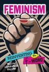 Feminism: Reinventing the F-word - Nadia Higgins