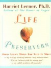 Life Preservers: Staying Afloat in Love and Life - Harriet Lerner