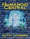Humanoid Central - Tom Lichtenberg