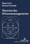Theorien Des Wissensmanagements - Klaus H. Gotz, Michael Schmid, Klaus Geotz
