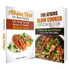 Atkins Diet Box Set: Recipes to Try for Healthy Weight Loss (Low Carb & Fat Burning) - Sarah Benson, Vicki Day