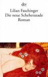 Die neue Scheherazade - Lilian Faschinger