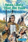 Oglala Lakota Chief Red Cloud (Native American Chiefs and Warriors) - William R. Sanford
