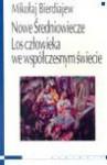 Nowe Średniowiecze Los człowieka we współczesnym świecie - Mikołaj Bierdiajew