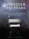 Consider the Stars: A collection of sketches and lesson plans for the faith-based dramatist - John Lindsay