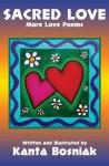 Sacred Love: More Love Poems - Kanta Bosniak