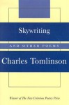 Skywriting: And Other Poems - Charles Tomlinson