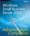 Windows(r) Small Business Server 2008 Administrator's Companion - Charlie Russel, Sharon Crawford