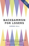 Backgammon for Losers: Updated Edition - Simon Hill