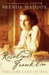 Rosalind Franklin - Brenda Maddox