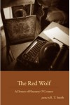 The Red Wolf: A Dream for Flannery O'Connor - R.T. Smith