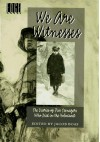We Are Witnesses: Five Diaries Of Teenagers Who Died In The Holocaust (Edge Books) - Jacob Boas