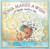 Joha Makes a Wish: A Middle Eastern Tale - Omar Rayyan