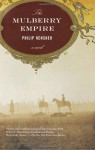 The Mulberry Empire - Philip Hensher
