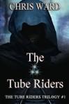 The Tube Riders - Chris Ward