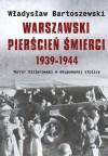 Warszawski pierścień śmierci 1939-1944 - Władysław Bartoszewski
