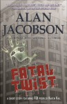 Fatal Twist - Alan Jacobson
