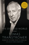 The Deleted World - Tomas Tranströmer, Robin Robertson