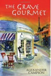 The Grave Gourmet - Alexander Campion