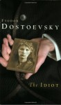 The idiot: a novel in two books - Fyodor Dostoyevsky