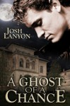 A Ghost of a Chance - Josh Lanyon