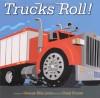 Trucks Roll! - George Ella Lyon, Craig Frazier