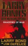 Shadows of War - Jim DeFelice, Larry Bond
