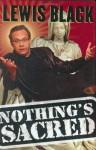 Nothing's Sacred - Lewis Black
