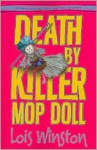 Death by Killer Mop Doll - Lois Winston