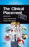 The Clinical Placement: A Nursing Survival Guide - Tracy Levett-Jones, Sharon Bourgeois, Lynda Luke