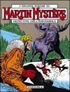 Martin Mystère n. 22: Tunguska! - Alfredo Castelli, Claudio Villa, Giampiero Casertano, Giancarlo Alessandrini