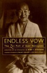 Endless Vow: The Zen Path of Soen Nakagawa - Soen Nakagawa, Eido Tai Shimano, Kazuaki Tanahashi, Roko Sherry Chayat