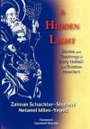 A Hidden Light: Stories and Teachings of Early Abad and Bratzlav Hasidism - Zalman Schachter-Shalomi, Netanel Miles-Yepez, Susannah Heschel
