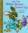 When Bunny Grows Up (Little Golden Book) - Patricia M. Scarry