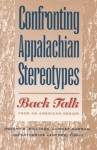 Confronting Appalachian Stereotypes: Back Talk from an American Region - Dwight B. Billings