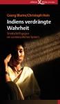 Indiens verdrängte Wahrheit: Streitschrift gegen ein unmenschliches System - Georg Blume, Christoph Hein