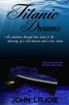 Titanic Dreams, The Fourth Installment To The Dark Angel Series - John Lajoie